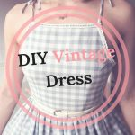 DIY Vintage Dress Do you want to learn how to make this DIY Vintage dress? #1950sstyle #vintagedress #vintagesummerdress #ginghamdress DIY Vintage dress, 1950's drees, vintage summer dress